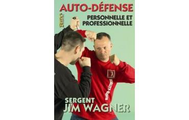 Auto-défense personnelle et professionnelle - Jim Wagner