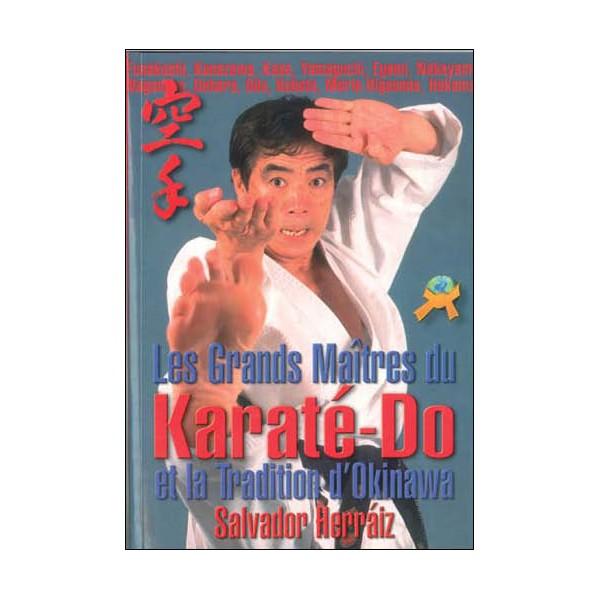 Les grands maîtres du Karaté-Do & la tradition d'Okinawa - Herraiz