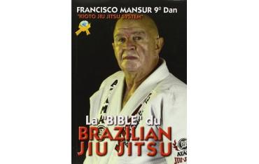 "La ""Bible"" du Brazilian Jiu Jitsu - Francisco Mansur"