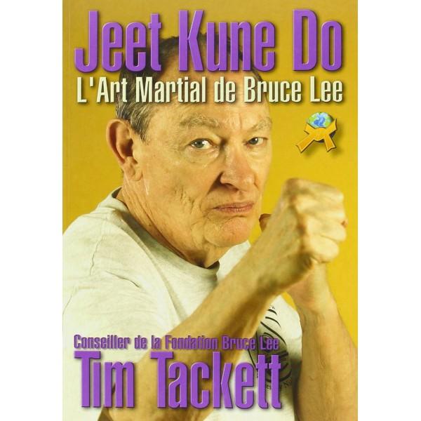 Jeet Kune Do l'art martial de Bruce Lee - Tim Tackett