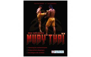 Boxe Thaïlandaise Muay Thaï, techniques authentiques, préparation physique, stratégies de combat - A. Do-Truong & J. Savoldelli
