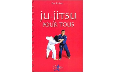 Ju-Jitsu pour tous - Eric Pariset