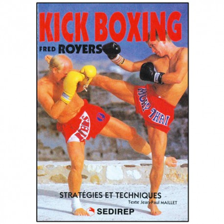 Kick Boxing - Fred Royers/JP Maillet