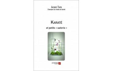 """Karaté et petits """"satoris"""" - Jacques Tapol"""