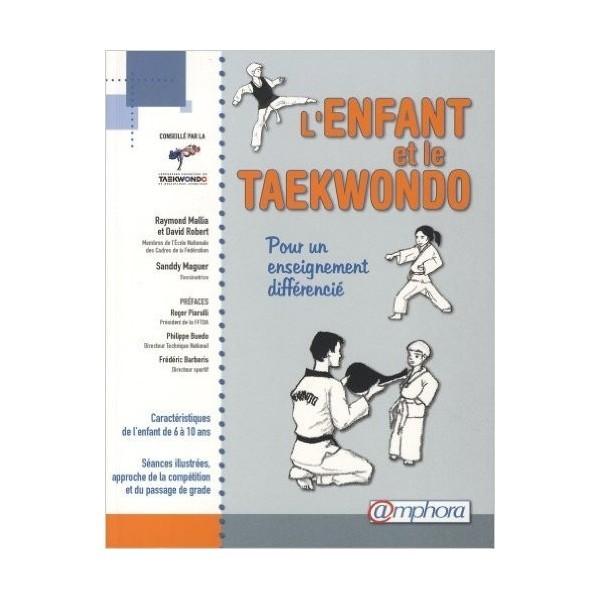 L'enfant et le Taekwondo, pour un enseig. diff. - R. Mallia/D. Robert