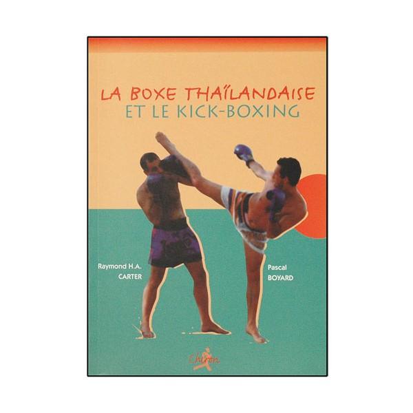 La Boxe Thaïlandaise et le Kick Boxing - Carter/Boyard
