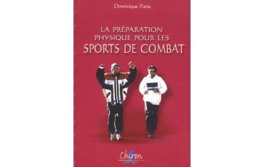 La préparation physique pour les sports de combat - Dominique Paris