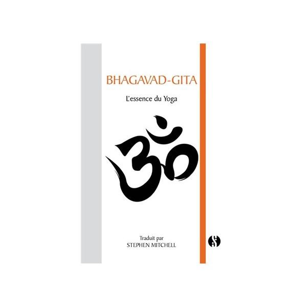 Bhagavad-Gita l'essence du yoga - Stephen Mitchell