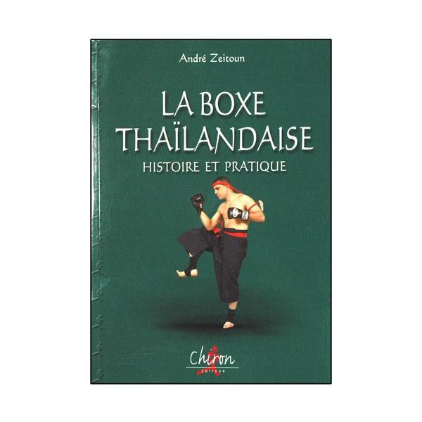 La Boxe Thaïlandaise, histoire et pratique - A. Zeitoun