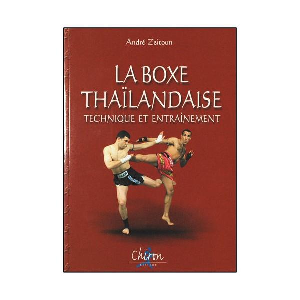 La BoxeThaïlandaise,  technique et entraînement - A. Zeitoun