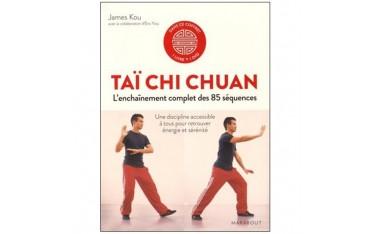 Taï Chi Chuan, l'enchaînement complet des 85 séquences (DVD inclus) - James Kou