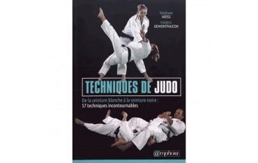 Techniques de judo, de la ceinture blanche à la noire : 57 techniques incontournables - Stéphane Weiss & Ffédéric Demontfaucon
