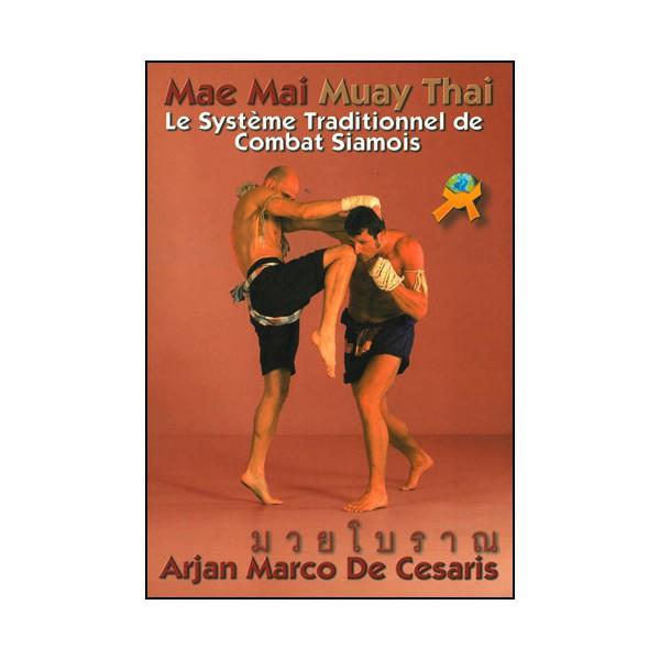 Mae Mai Muay Thai, le système traditionnel de combat Siamois-Cesaris