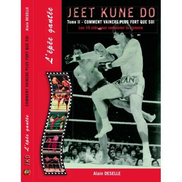Jeet Kune Do, l'épée gantée Tome 2 - Alain Deselle