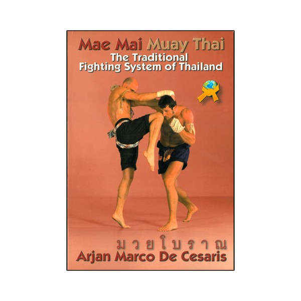 Mae Mai Muay Thai, tradition. fighting system of Thailand -De Cesaris
