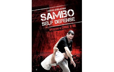 Sambo self-defense, applications au combat de rue - Hervé Gheldman