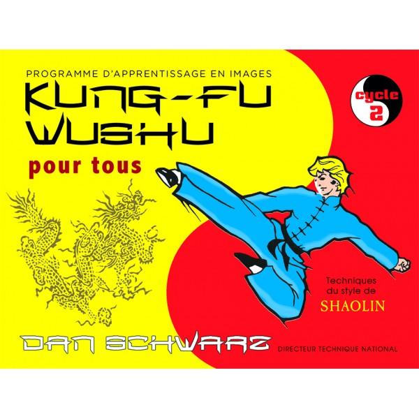Kung-fu wushu en BD, style Shaolin 2eme cycle - Dan Schwarz