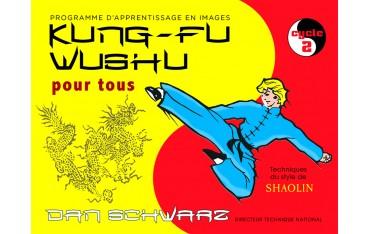 Kung-fu wushu pour tous en bande dessinée, 2ème cycle - Dan Schwarz