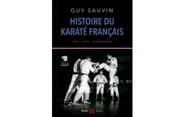 Histoire du karaté français - Guy Sauvin