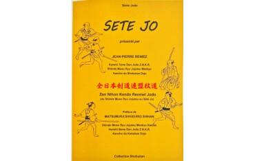 Sete Jo (du Shindo Muso Ryu Jojutsu au Sété Jo) - Jean-Pierre Réniez
