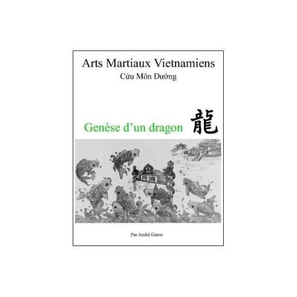 Arts Martiaux Vietnamiens, Genèse d'un dragon - André Gazur