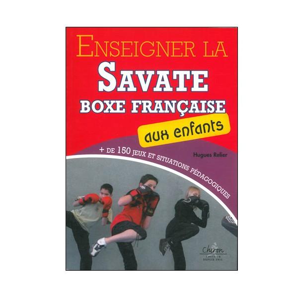 Enseigner la Savate Boxe Française aux enfants - Hugues Relier
