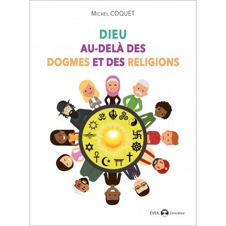 Dieux au-delà des dogmes et des religions - Michel Coquet