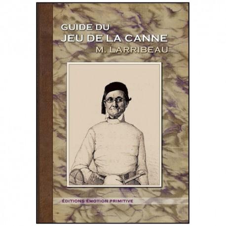 Guide du jeu de la Canne - M. Larribeau