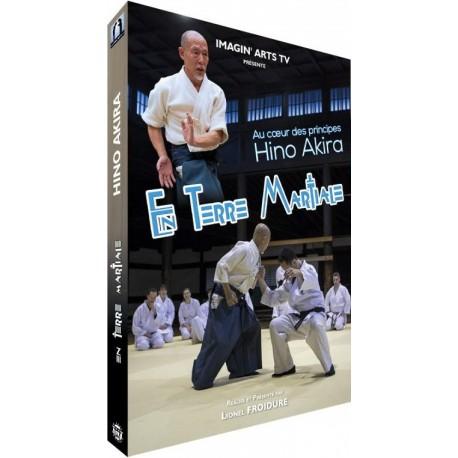 En têre martiale, au coeur des principes -  Hino Akira