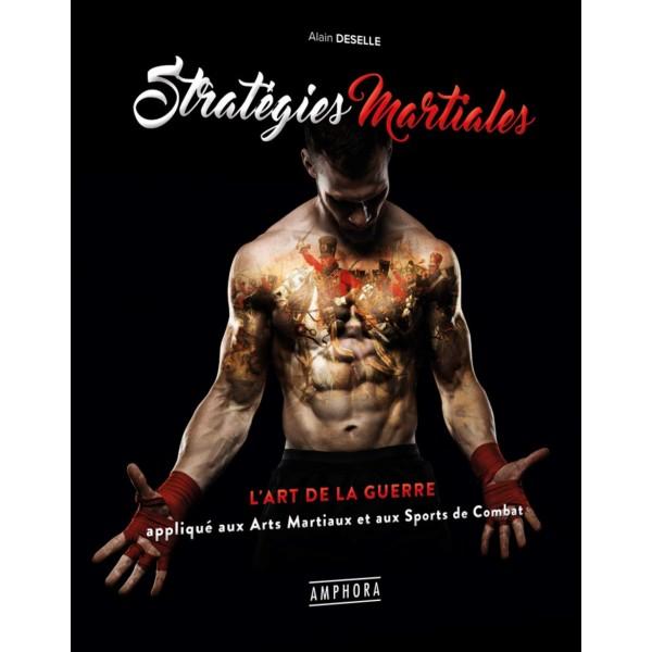 Stratégies Martiales - Alain Deselle