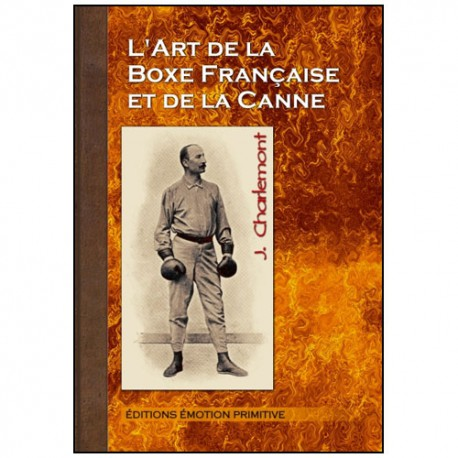 L'art de la boxe française et de la canne - Charlemont