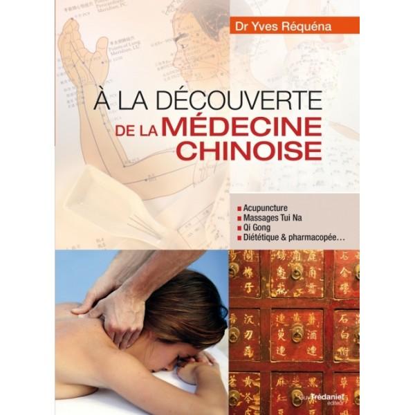 A la découverte de la Médecine Chinoise - Yves Réquéna