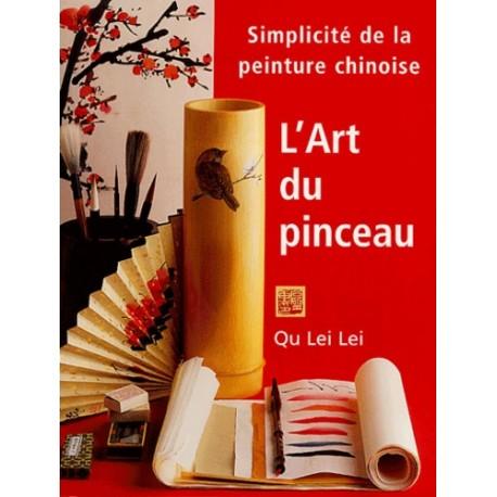 L'art du pinceau, simplicité de la peinture chinoise - Qu Lei Lei