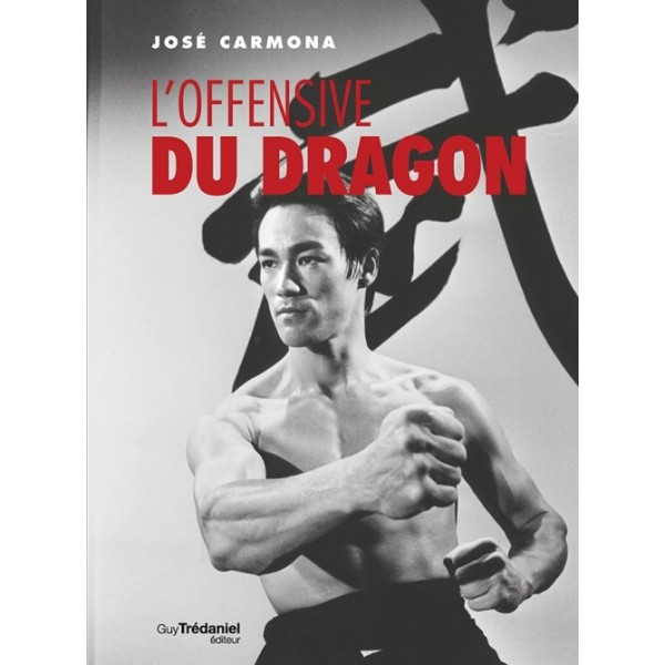 L'offensive du Dragon - José Carmona
