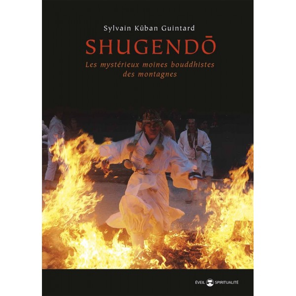 Shugendo,les mystérieux moines bouddhistes des montagnes - Sylvain Kuban Guintard