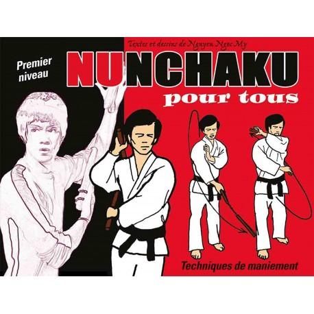 Nunchaku pour tous, premier niveau : techniques de maniement - Nguyen Ngoc My