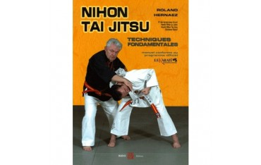 Nihon Tai Jitsu, techniques fondamentales - Roland Hernaez