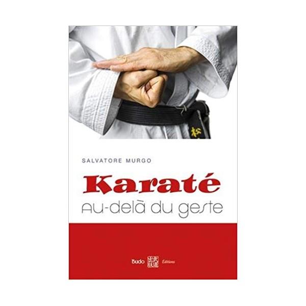 Karaté, au-delà du geste - Salvatore Murgo