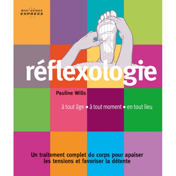 Réflexologie, mini-guides express - Pauline Wills