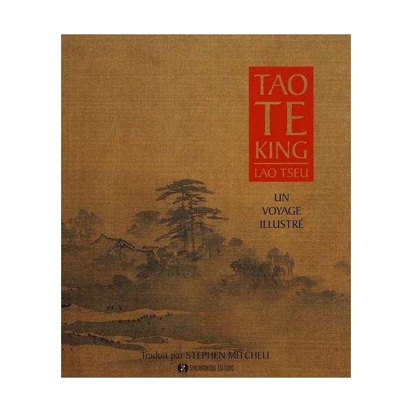 Tao Te King, un voyage illustré - Lao Tseu & traduit par Stephen Mitchell