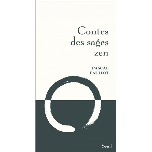 Contes des sages Zen - Pascal Fauliot