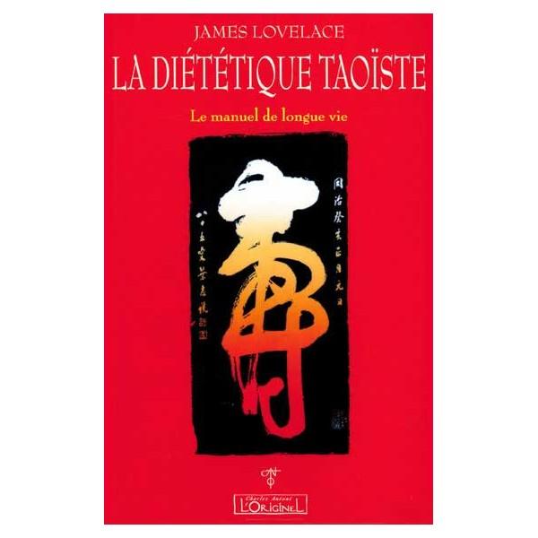 La diététique taoïste, le manuel de longue vie - James Lovelace
