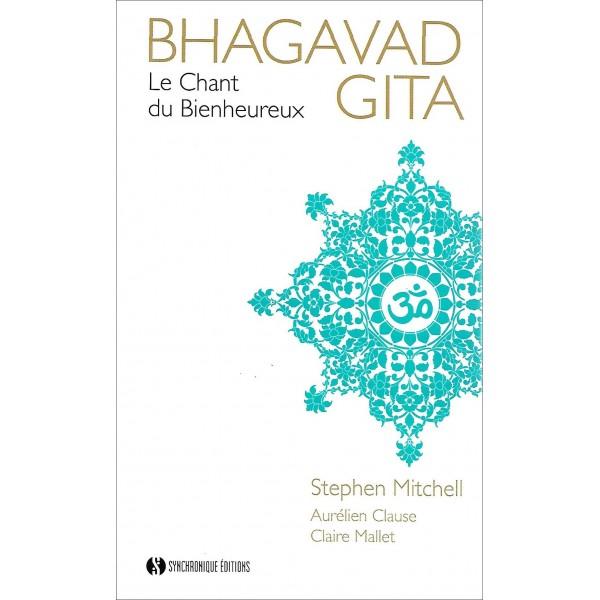 Bhagavad Gita, le chant du bienheureux - Stephen Mitchell, Aurélien Clause & Claire Mallet