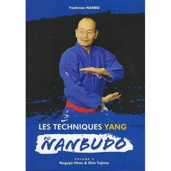 Les techniques Yang du Nanbudo, volume 2, Kaguya Hime & Shin Tajima - Yoshinao Nanbu