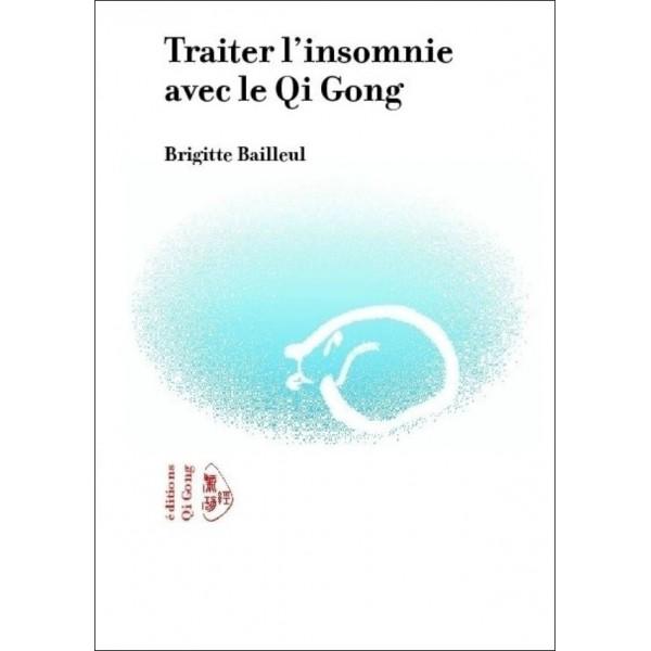 Traiter l'insomnie avec le Qi Gong - Brigitte Bailleul