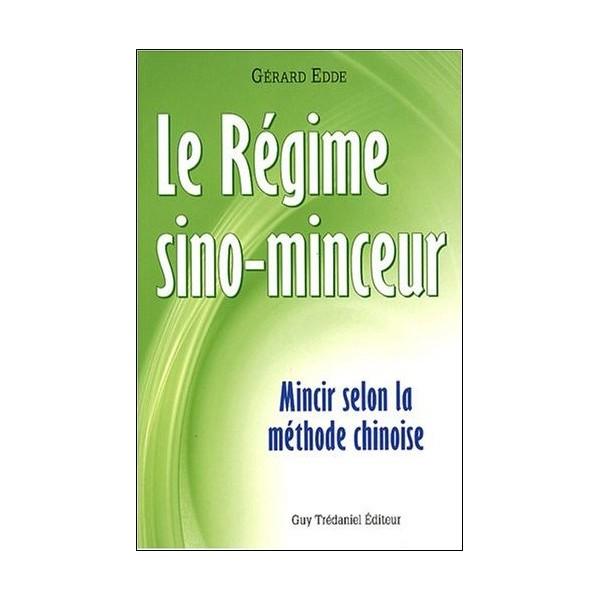 Le régime sino-minceur, mincir selon la méthode chinoise - Gerard Edde