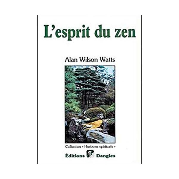 L'esprit du Zen - Alan Wilson Watts