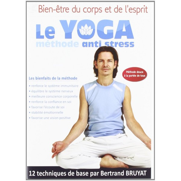 Le Yoga méthode anti stress - B Bruyat