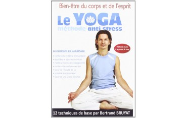 Le Yoga méthode anti stress - B Bruyat