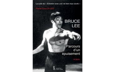 Bruce Lee, parcours d'un épuisement - Pierre-Tony Di Leo